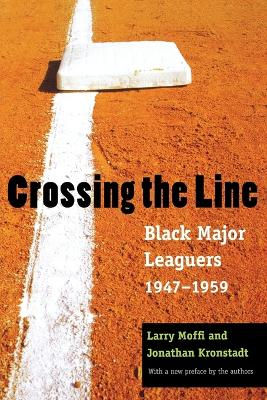 Crossing the Line: Black Major Leaguers, 1947-1959