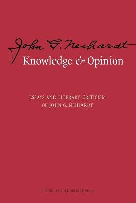 Knowledge and Opinion: Essays and Literary Criticism of John G. Neihardt