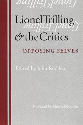 Lionel Trilling and the Critics: Opposing Selves