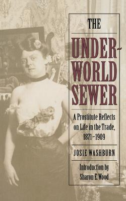 The Underworld Sewer: A Prostitute Reflects on Life in the Trade, 1871-1909