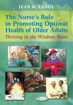 Nurse'S Role in Promoting Optimal Health of Older Adults 1e