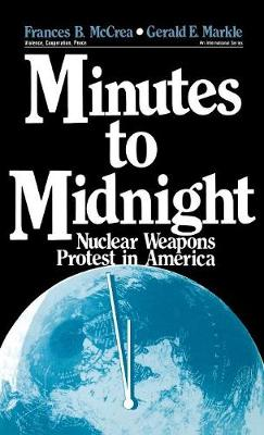 Minutes to Midnight: Nuclear Weapons Protest in America