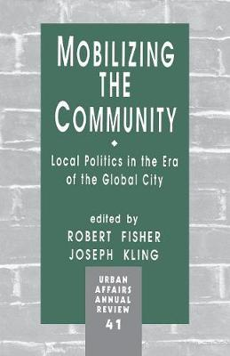 Mobilizing the Community: Local Politics in the Era of the Global City