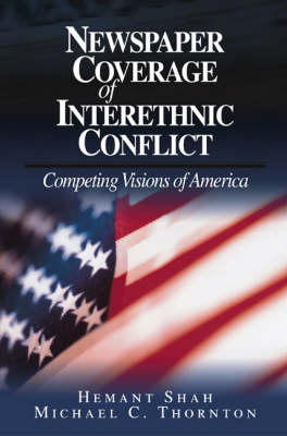 Newspaper Coverage of Interethnic Conflict: Competing Visions of America