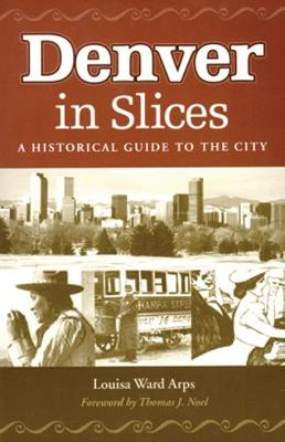 Denver in Slices: A Historical Guide to the City