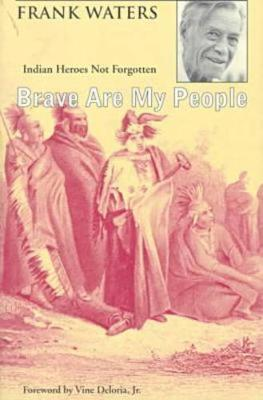 Brave Are My People: Indian Heroes Not Forgotten