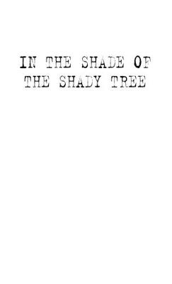In the Shade of the Shady Tree: Stories of Wheatbelt Australia