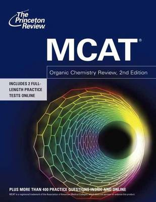 Mcat Organic Chemistry Review, 2Nd Edition