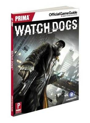 Watch Dogs: Prima's Official Game Guide