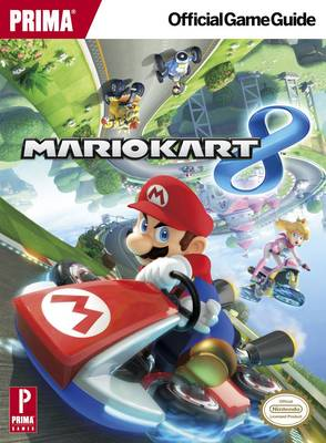 Mario Kart 8: Prima's Official Game Guide