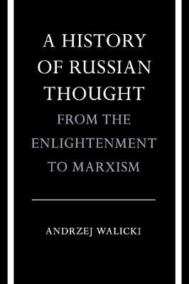 A History of Russian Thought from the Enlightenment to Marxism: From the Enlightenment to Marxism