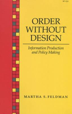 Order without Design: Information Production and Policy Making