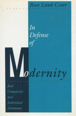 In Defense of Modernity: Role Complexity and Individual Autonomy