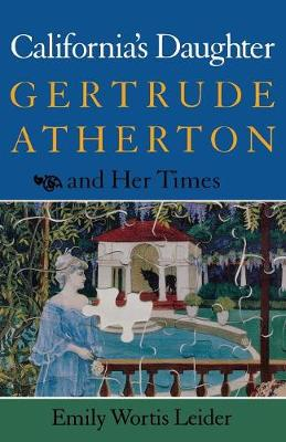 California's Daughter: Gertrude Atherton and Her Times