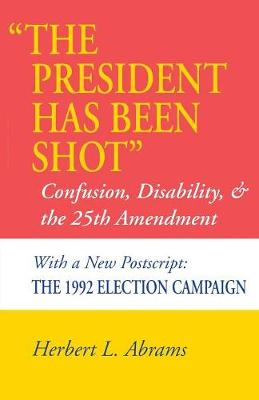 `The President Has Been Shot': Confusion, Disability, and the 25th Amendment