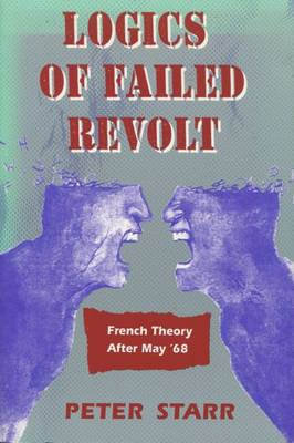 Logics of Failed Revolt: French Theory After May `68