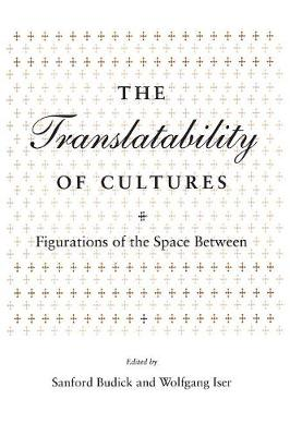 The Translatability of Cultures: Figurations of the Space Between