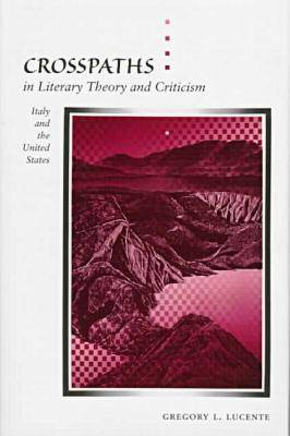Crosspaths in Literary Theory and Criticism: Italy and the United States