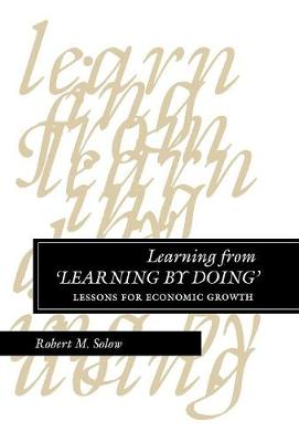 Learning from `Learning by Doing': Lessons for Economic Growth
