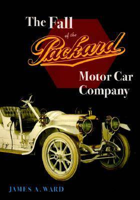 The Fall of the Packard Motor Car Company