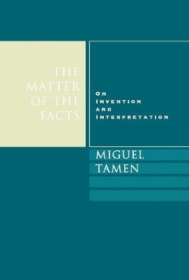 The Matter of the Facts: On Invention and Interpretation