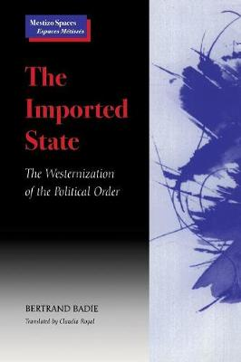 The Imported State: The Westernization of the Political Order