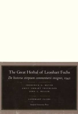 The Great Herbal of Leonhart Fuchs: De historia stirpium commentarii insignes, 1542 (Notable Commentaries on the History of Plants)