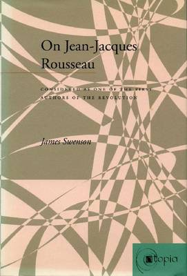 On Jean-Jacques Rousseau: Considered as One of the First Authors of the Revolution