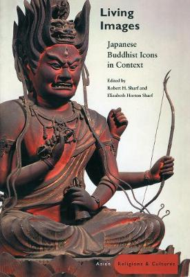 Living Images: Japanese Buddhist Icons in Context