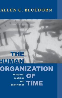 The Human Organization of Time: Temporal Realities and Experience