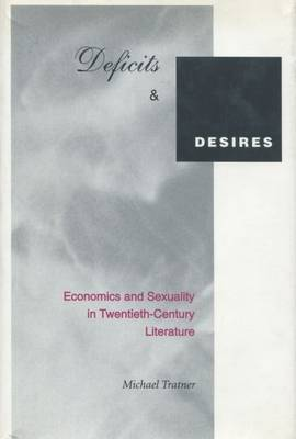 Deficits and Desires: Economics and Sexuality in Twentieth-Century Literature