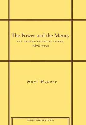 The Power and the Money: The Mexican Financial System, 1876-1932