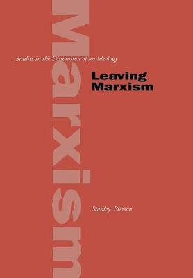 Leaving Marxism: Studies in the Dissolution of an Ideology
