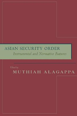 Asian Security Order: Instrumental and Normative Features
