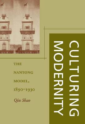 Culturing Modernity: The Nantong Model, 1890-1930