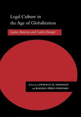 Legal Culture in the Age of Globalization: Latin America and Latin Europe