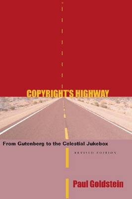 Copyright's Highway: From Gutenberg to the Celestial Jukebox, Revised Edition