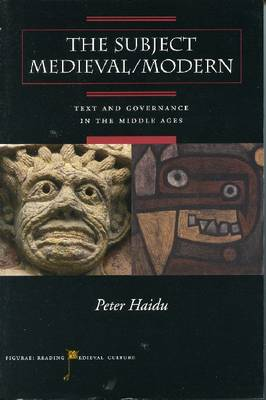 The Subject Medieval/Modern: Text and Governance in the Middle Ages