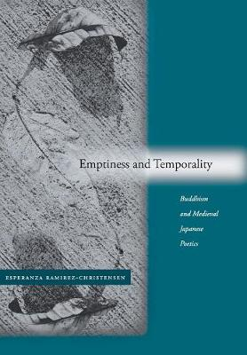 Emptiness and Temporality: Buddhism and Medieval Japanese Poetics