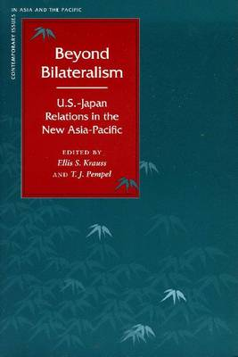 Beyond Bilateralism: U.S.-Japan Relations in the New Asia-Pacific