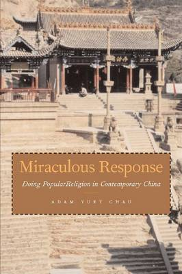 Miraculous Response: Doing Popular Religion in Contemporary China