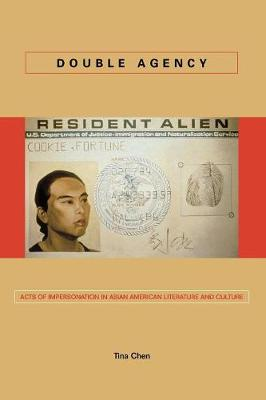 Double Agency: Acts of Impersonation in Asian American Literature and Culture