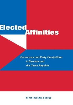 Elected Affinities: Democracy and Party Competition in Slovakia and the Czech Republic