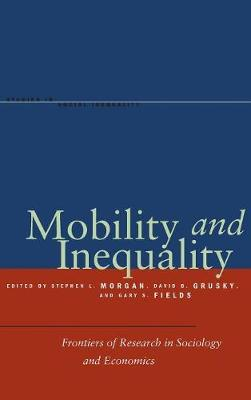 Mobility and Inequality: Frontiers of Research in Sociology and Economics