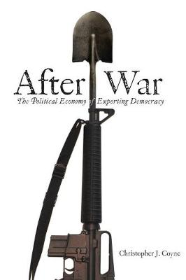 After War: The Political Economy of Exporting Democracy