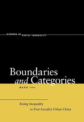 Boundaries and Categories: Rising Inequality in Post-Socialist Urban China