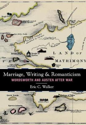 Marriage, Writing, and Romanticism: Wordsworth and Austen After War