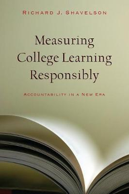 Measuring College Learning Responsibly: Accountability in a New Era