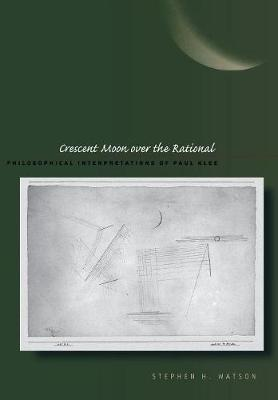 Crescent Moon over the Rational: Philosophical Interpretations of Paul Klee