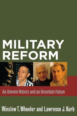 Military Reform: An Uneven History and an Uncertain Future